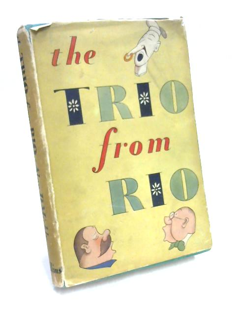 The Trio from Rio by Alan D. Meikle