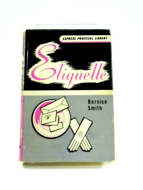 Etiquette By Bernice Smith