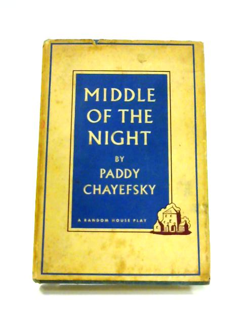 Middle of the Night: A Love Story by Paddy Chayefsky