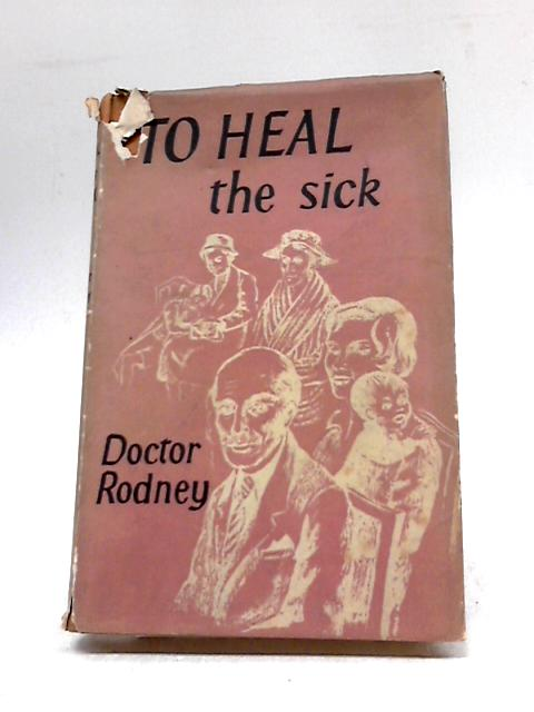 To Heal the Sick By Jonathon Rodney