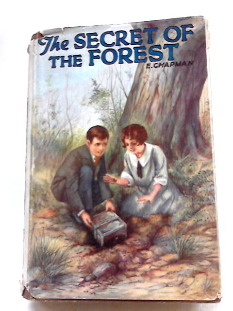 The Secret of The Forest (Attractive Rewards) by E Chapman