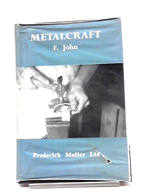 Metalcraft (Craft Handbooks Series) by F John