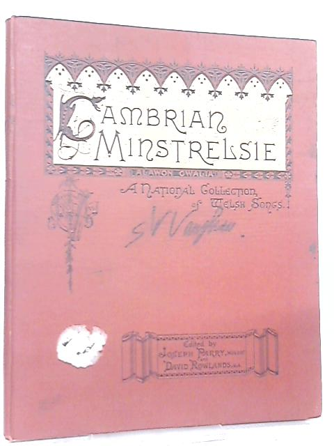 Cambrian Minstrelsie A National Collection of Welsh Songs Volume VI by Joseph Parry & David Rowlands
