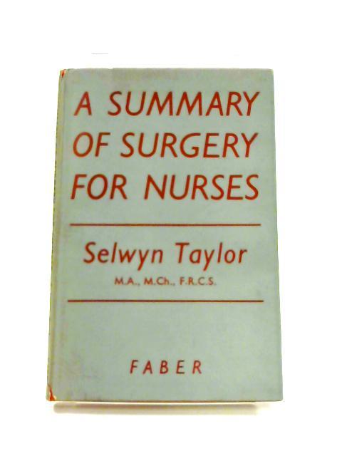 A Summary of Surgery for Nurses by Selwyn Francis Taylor