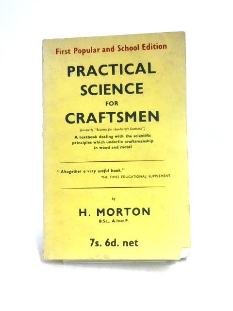Practical Science for Craftsmen by H. Morton
