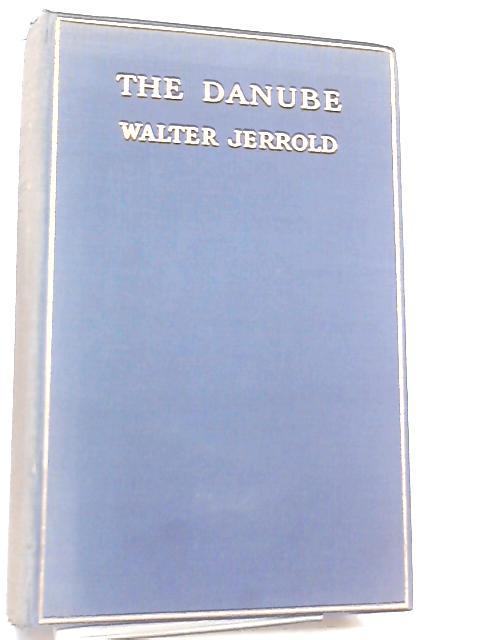 The Danube by Walter Jerrold