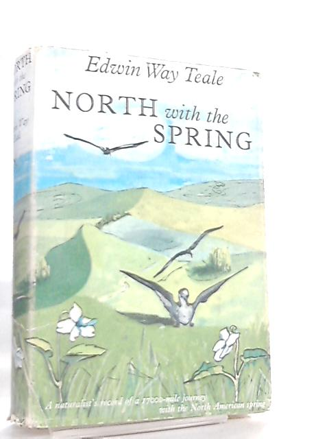 North with the Spring by Edwin Way Teale