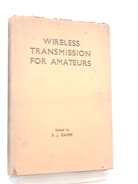 Wireless Transmission for Amateurs by F. J. Camm