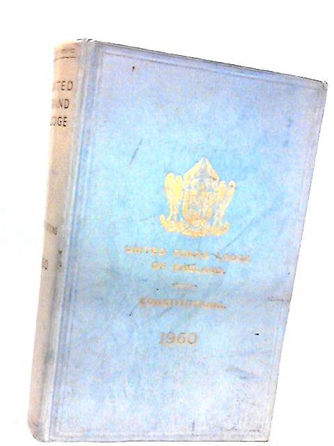 United Grand Lodge of England Constitutions 1960 By Unknown