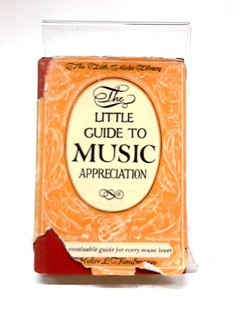 The Little Guide to Music Appreciation: Miniature Book by Helen L. Kaufmann