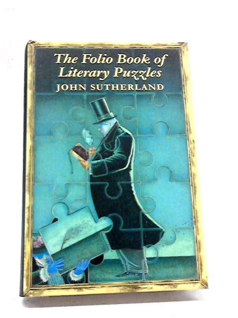 The Folio Book Of Literary Puzzles by John Sutherland