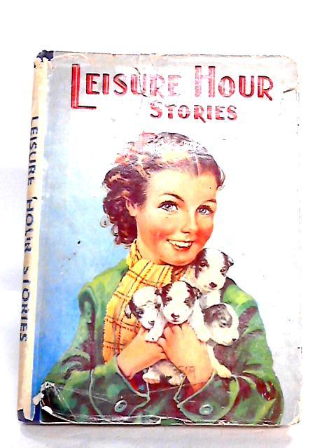 Leisure Hour Stories by Leonard, B; Norling, W et al