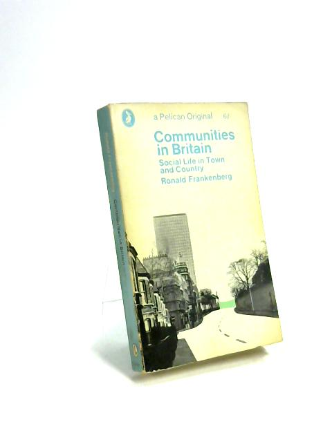 Communities in Britain by Ronald Frankenberg
