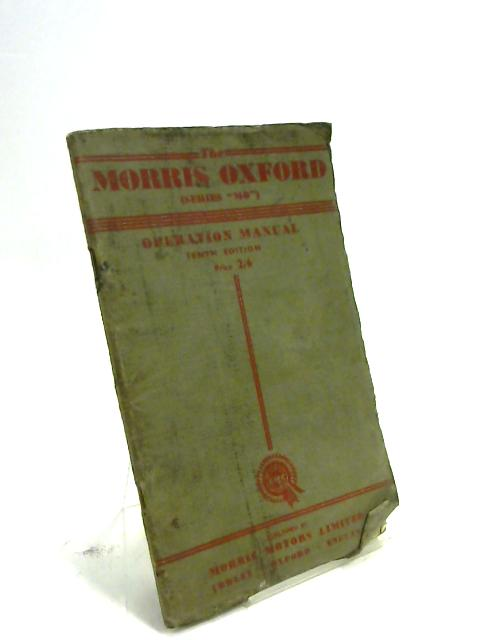 The Morris Oxford operation manual by Anon