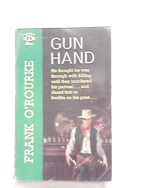Gun hand by Frank O'Rourke