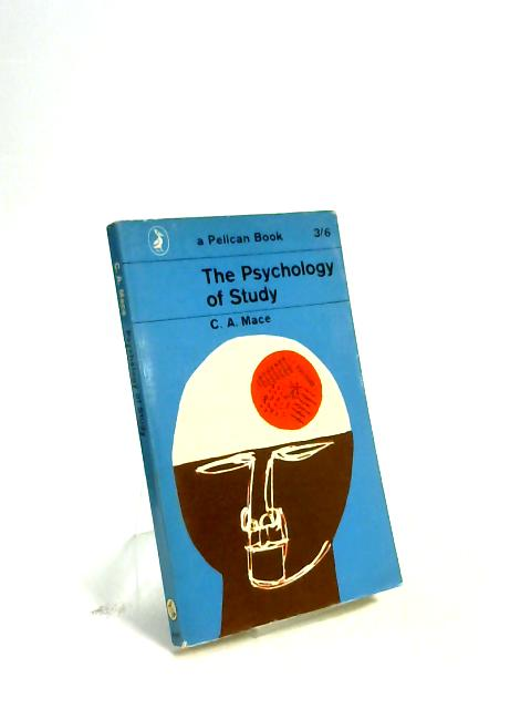 The Psychology of Study. By C A. Mace