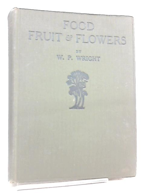 Food, Fruit & Flowers by Wright, W P