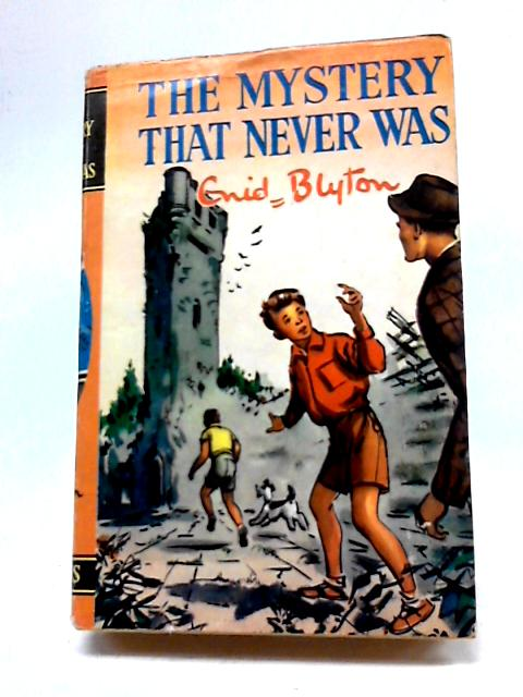 The Mystery That Never Was by Enid Blyton