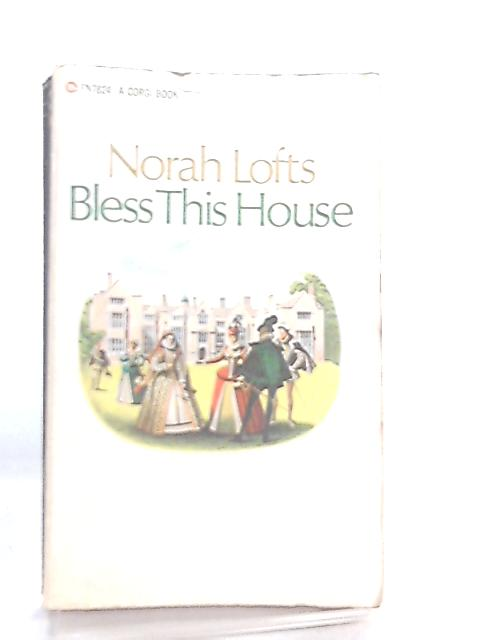 Bless This House by Norah Lofts