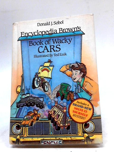 Encyclopedia Brown's Book of Wacky Cars (Encyclopedia Brown Books) by Donald J. Sobol