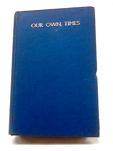Our Own Times Volume II by Stephen King-Hall