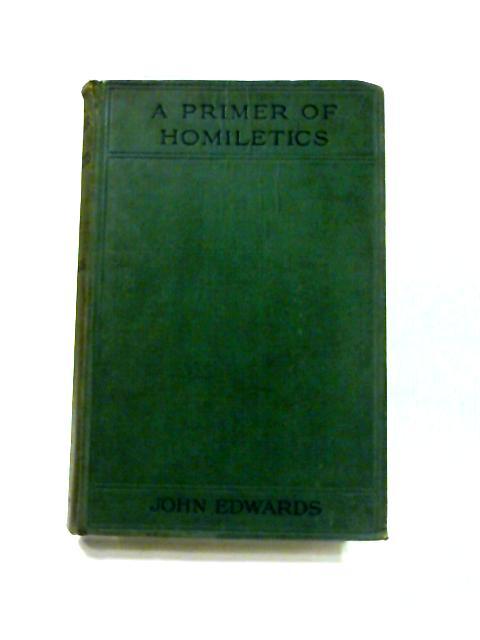 A Primer of Homiletics By John Edwards