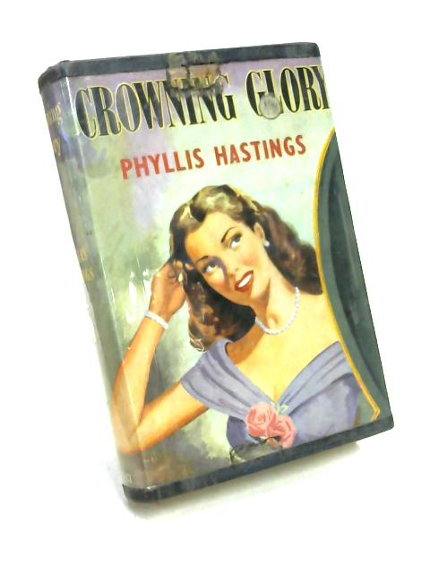 Crowning Glory by Phyllis Hastings