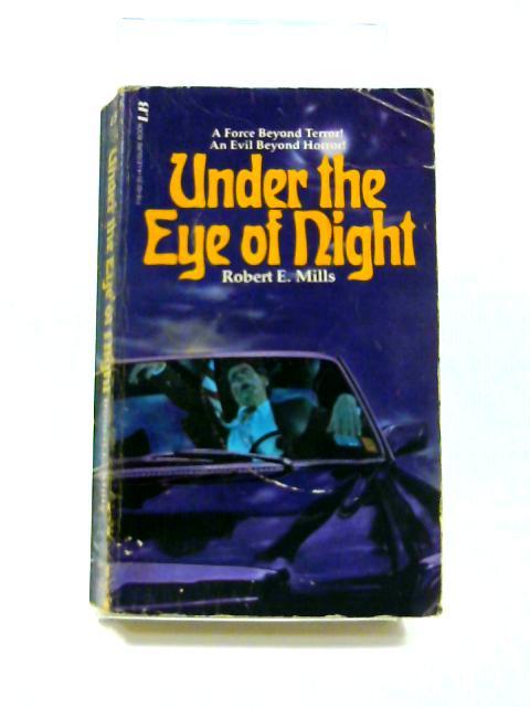 Under the Eye of Night by Robert E. Mills