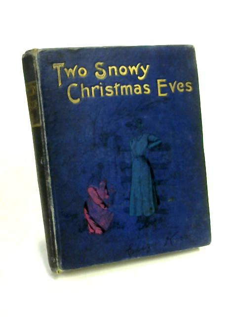 Two Snowy Christmas Eves by Eliza Kerr