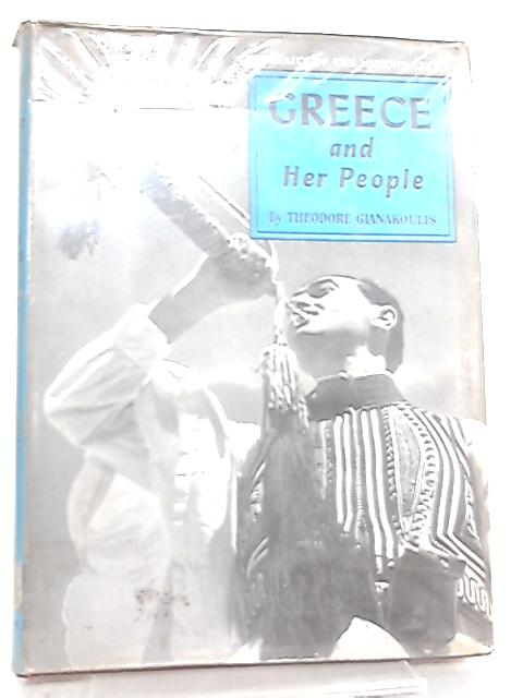 Greece and Her People by Theodore Gianakoulis