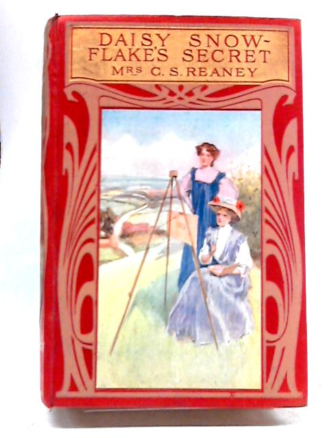 Daisy Snowflake's Secret A Story of English Home Life by Mrs G. S. Reaney