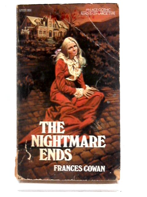 The Nightmare Ends by Frances Cowan
