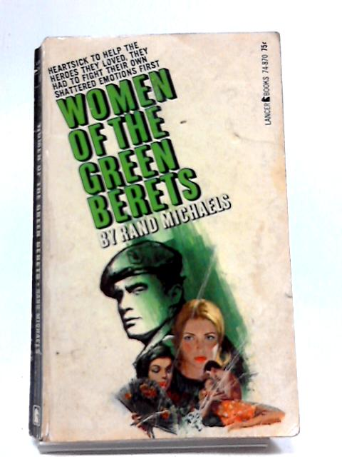 Women Of The Green Berets By Rand Michaels