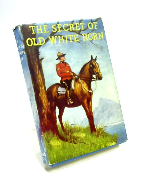 The Secrets of the Old White Horn by Dorothy Osborne