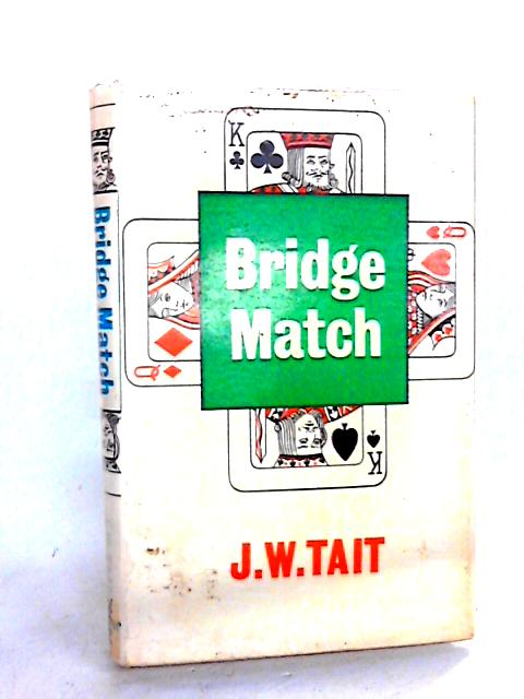 Bridge Match by Tait, J.W.