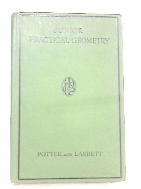 A Junior Practical Geometry by F. F. Potter & Denham Larrett