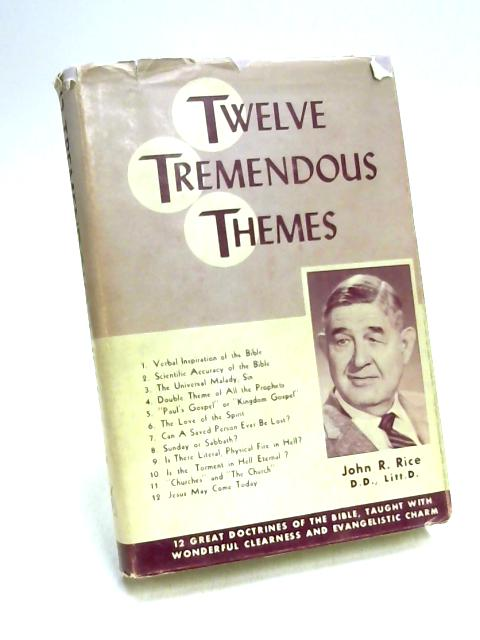 Twelve Tremendous Themes by John R. Riceice