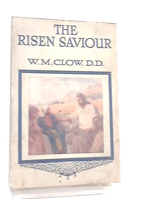 The Risen Saviour By W. M. Clow