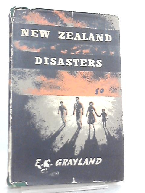 New Zealand Disasters by E. C. Grayland