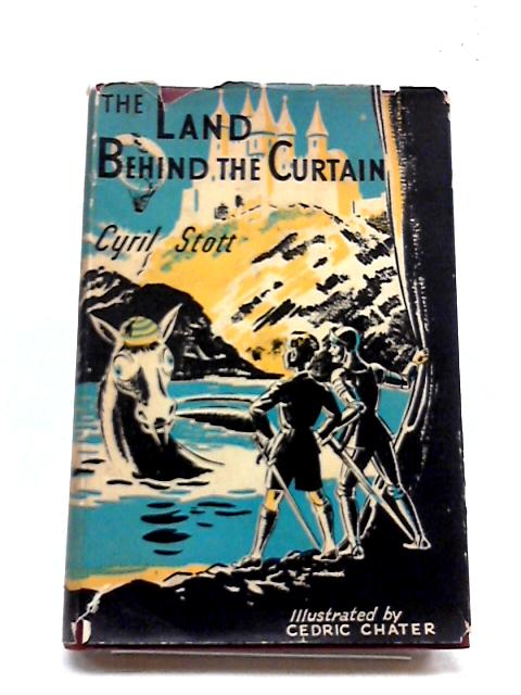 The Land Behind The Curtain By Cyril Stott