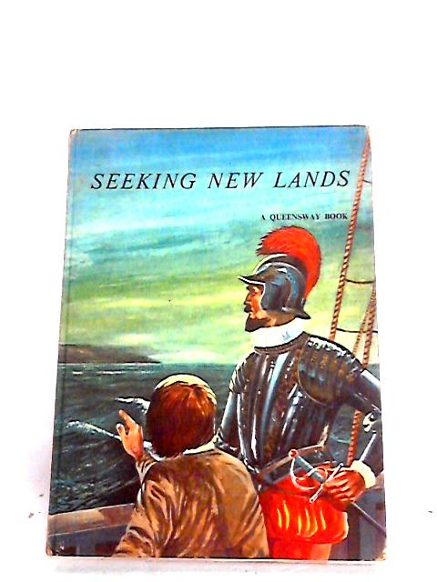Queensway Junior History: Seeking New Lands Bk. 3 - english by Barker, Eric John