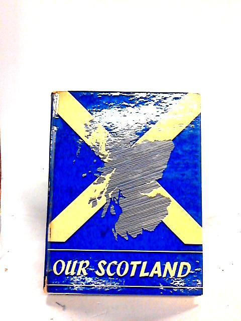 Our Scotland by Kinnear, William