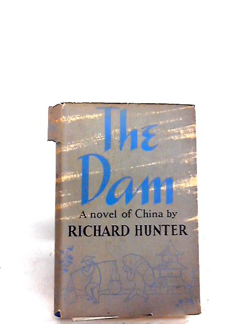The Dam by Richard Hunter