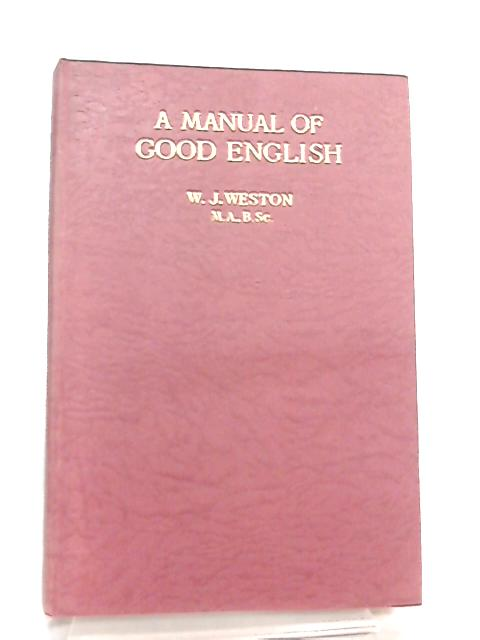 A Manual of Good English by William Jayne Weston