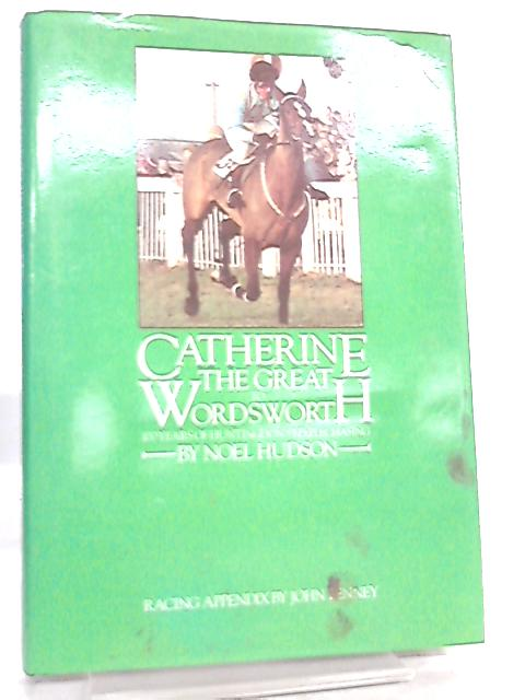 Catherine the Great to Wordsworth by Noel Hudson