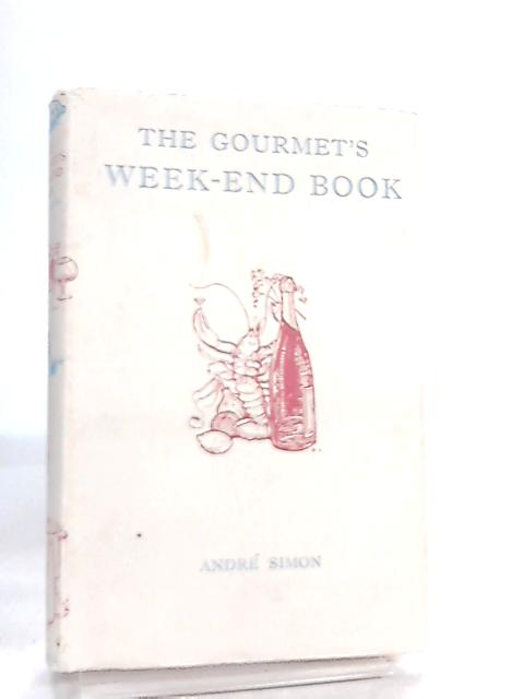 The Gourmet's Week-End Book By Andre L. Simon