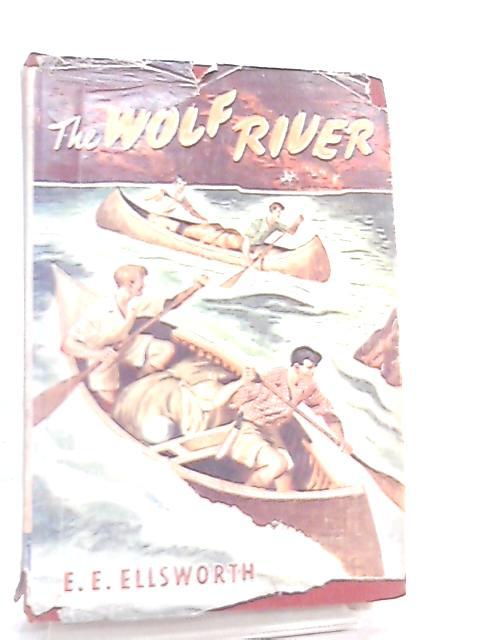 The Wolf River By E. E. Ellsworth