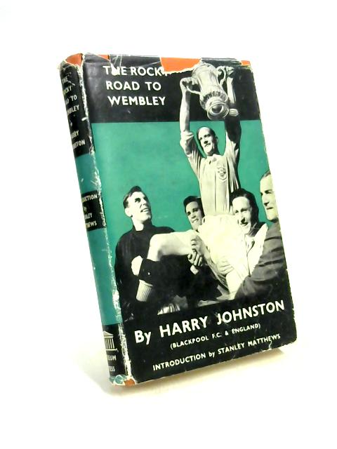 The Rocky Road to Wembley By Harry Johnston