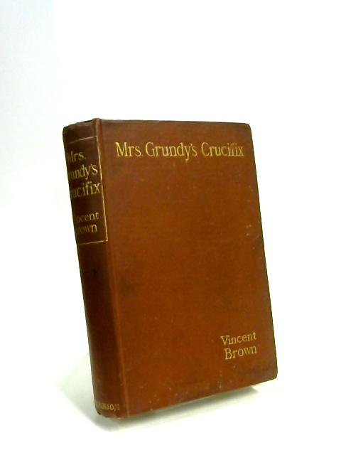 Mrs. Grundys Crucifix By Vincent Brown