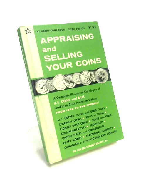 Appraising And Selling Your Coins by Robert Friedberg